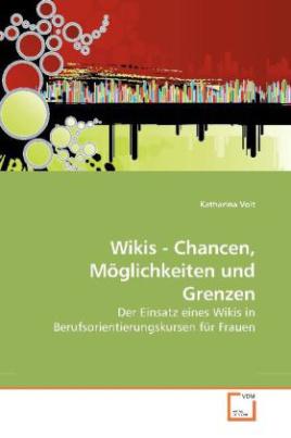 Wikis - Chancen, Möglichkeiten und Grenzen