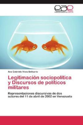 Legitimación sociopolítica y Discursos de políticos militares