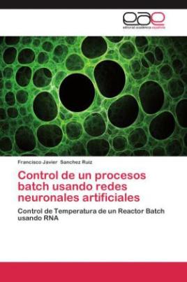 Control de un procesos batch usando redes neuronales artificiales
