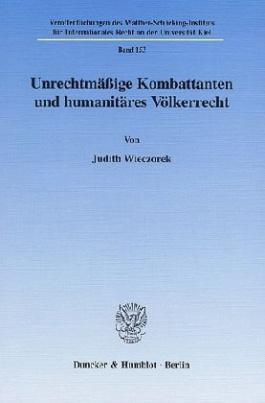 Unrechtmäßige Kombattanten und humanitäres Völkerrecht