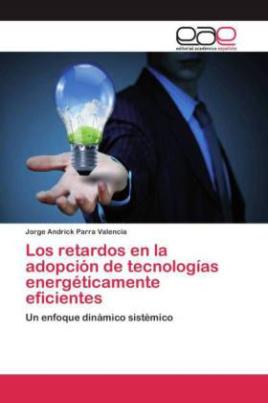 Los retardos en la adopción de tecnologías energéticamente eficientes