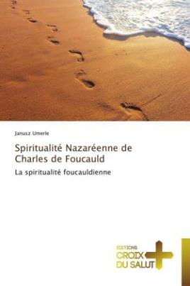 Spiritualité Nazaréenne de Charles de Foucauld