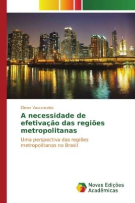 A necessidade de efetivação das regiões metropolitanas
