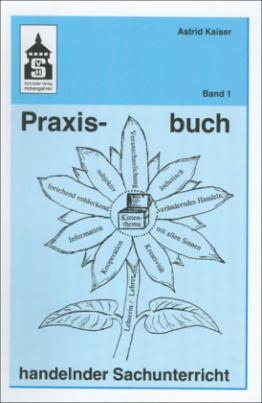 Praxisbuch handelnder Sachunterricht. Bd.1