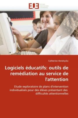 Logiciels éducatifs: outils de remédiation au service de l'attention