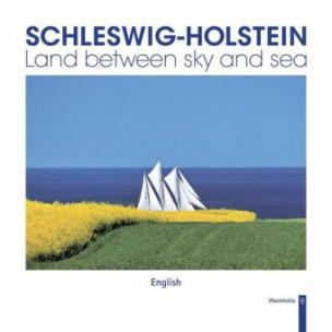Schleswig-Holstein - Land between sky and sea. Schleswig-Holstein - Land zwischen Himmel und Meer, englische Ausgabe