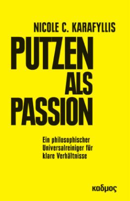 Putzen als Passion