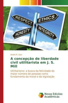 A concepção de liberdade civil utilitarista em J. S. Mill