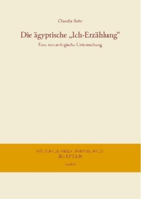 """Die ägyptische """"Ich-Erzählung"""""""