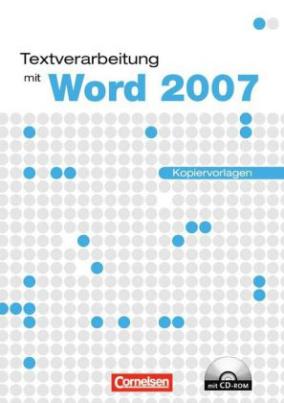 Textverarbeitung mit Word 2007, Kopiervorlagen mit CD-ROM