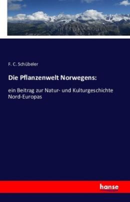 Die Pflanzenwelt Norwegens: