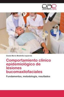 Comportamiento clínico epidemiológico de lesiones bucomaxilofaciales