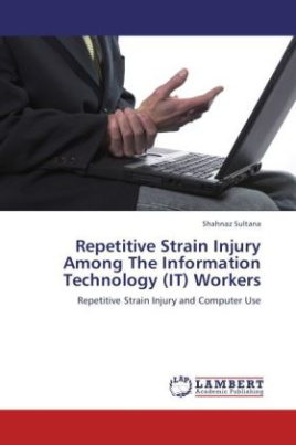 Repetitive Strain Injury Among The Information Technology (IT) Workers