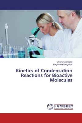 Kinetics of Condensation Reactions for Bioactive Molecules