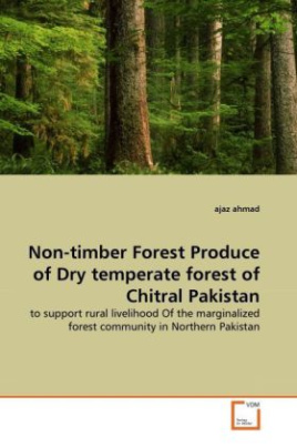 Non-timber Forest Produce of Dry temperate forest of Chitral Pakistan