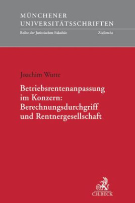 Betriebsrentenanpassung im Konzern: Berechnungsdurchgriff und Rentnergesellschaft