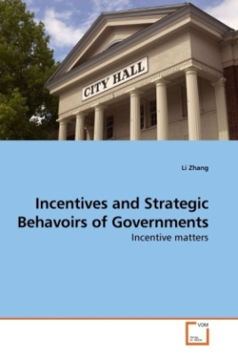 Incentives and Strategic Behavoirs of Governments
