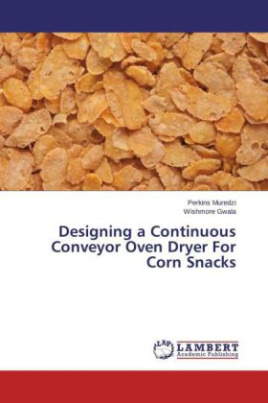 Designing a Continuous Conveyor Oven Dryer For Corn Snacks