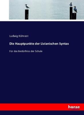 Die Hauptpunkte der Livianischen Syntax
