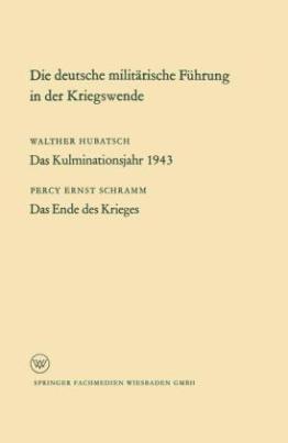 Die deutsche militärische Führung in der Kriegswende