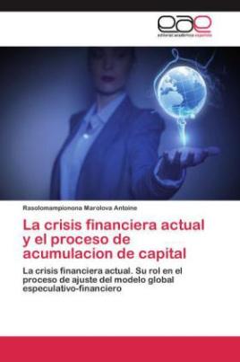 La crisis financiera actual y el proceso de acumulacion de capital