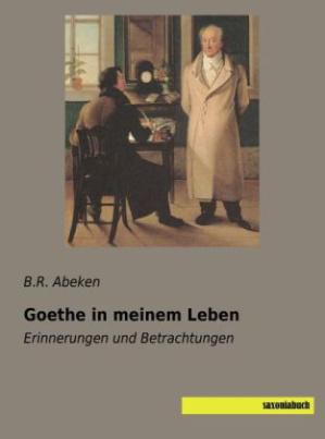 Goethe in meinem Leben