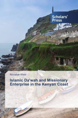 Islamic Da'wah and Missionary Enterprise in the Kenyan Coast