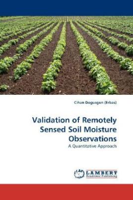 Validation of Remotely Sensed Soil Moisture Observations