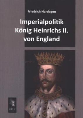Imperialpolitik König Heinrichs II. von England