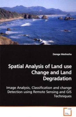 Spatial Analysis of Land use Change and Land  Degradation