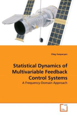 Statistical Dynamics of Multivariable Feedback Control Systems
