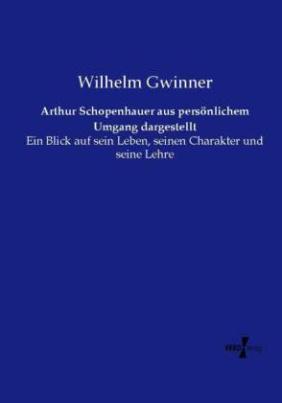 Arthur Schopenhauer aus persönlichem Umgang dargestellt
