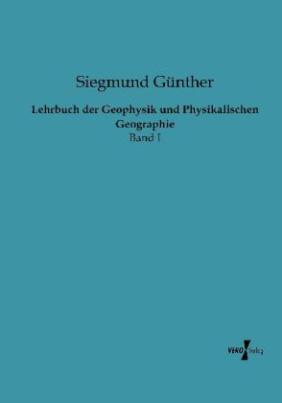 Lehrbuch der Geophysik und Physikalischen Geographie