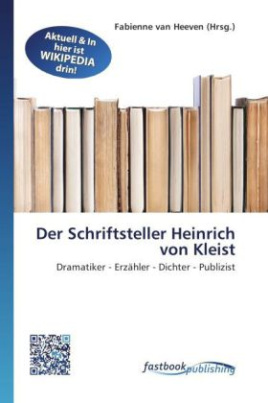 Der Schriftsteller Heinrich von Kleist