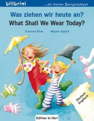 Was ziehen wir heute an?, Deutsch-Englisch. What shall we wear today?