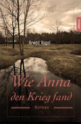 Wie Anna den Krieg fand
