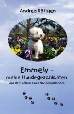 Emmely - meine Hundegeschichten