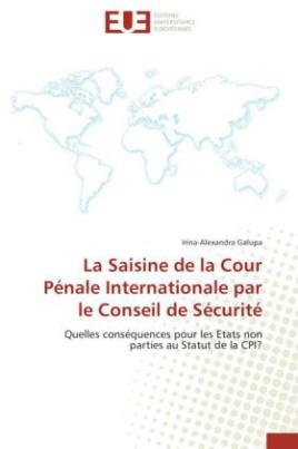 La Saisine de la Cour Pénale Internationale par le Conseil de Sécurité