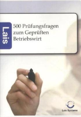 500 Prüfungsfragen zum Geprüften Betriebswirt mit Lösungen