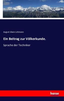 Ein Beitrag zur Völkerkunde.