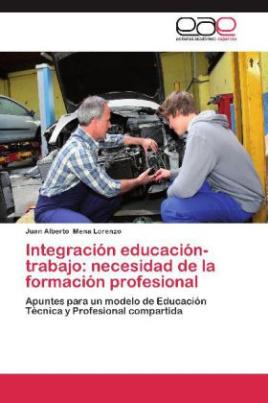 Integración educación-trabajo: necesidad de la formación profesional