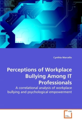 Perceptions of Workplace Bullying Among IT Professionals
