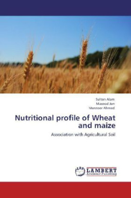 Nutritional profile of Wheat and maize