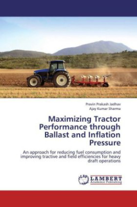 Maximizing Tractor Performance through Ballast and Inflation Pressure