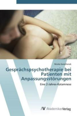 Gesprächspsychotherapie bei Patienten mit Anpassungsstörungen