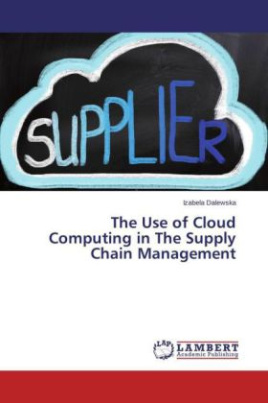The Use of Cloud Computing in The Supply Chain Management