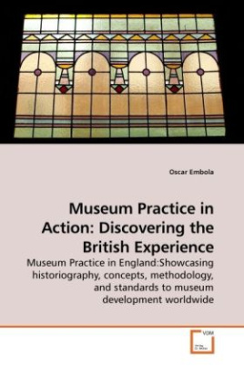 Museum Practice in Action: Discovering the British Experience