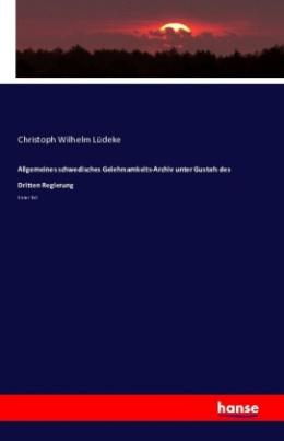 Allgemeines schwedisches Gelehrsamkeits-Archiv unter Gustafs des Dritten Regierung