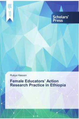 Female Educators' Action Research Practice in Ethiopia