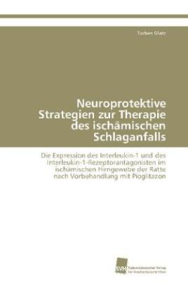 Neuroprotektive Strategien zur Therapie des ischämischen Schlaganfalls